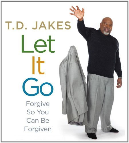 Let It Go - TD Jakes -1